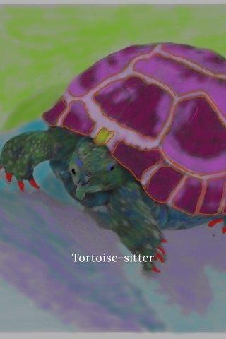 Tortoise-sitter