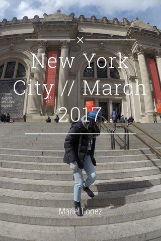 New York City // March 2017 Mariel Lopez