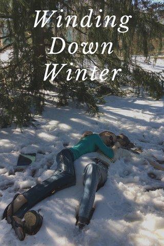 Winding Down Winter