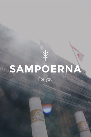 SAMPOERNA For you