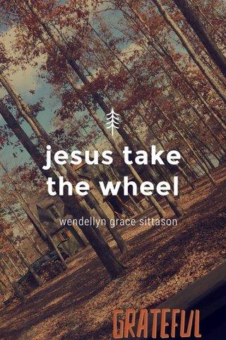 jesus take the wheel wendellyn grace sittason