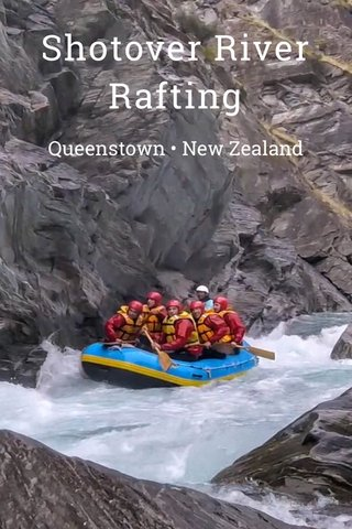 Shotover River Rafting Queenstown • New Zealand