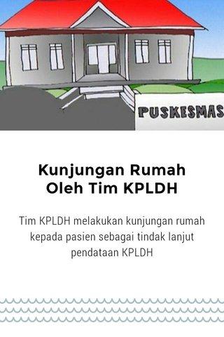 Kunjungan Rumah Oleh Tim KPLDH