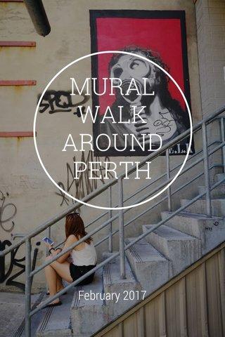 MURAL WALK AROUND PERTH February 2017