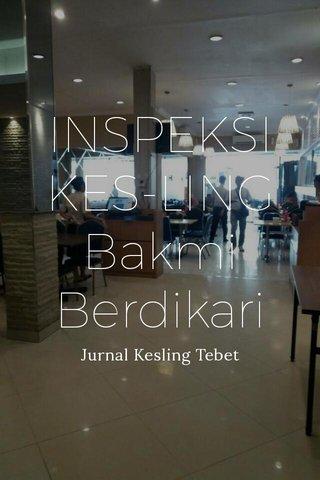 INSPEKSI KES-LING Bakmi Berdikari Jurnal Kesling Tebet