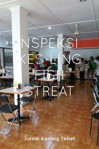 INSPEKSI KES-LING FISH STREAT Jurnal Kesling Tebet