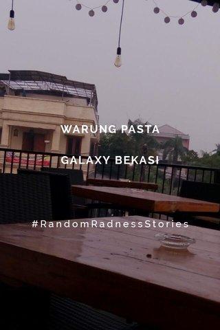WARUNG PASTA GALAXY BEKASI #RandomRadnessStories