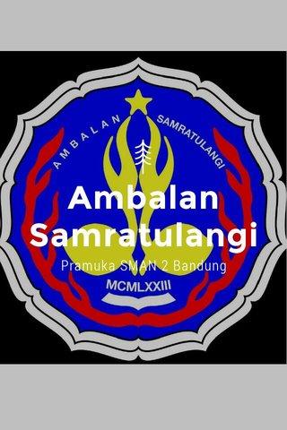 Ambalan Samratulangi Pramuka SMAN 2 Bandung