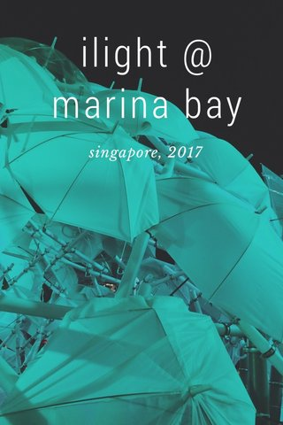 ilight @ marina bay singapore, 2017