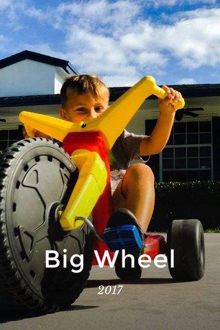 Big Wheel 2017