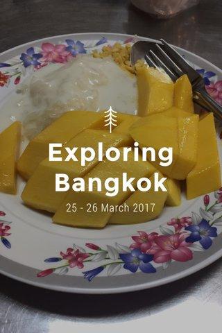 Exploring Bangkok 25 - 26 March 2017
