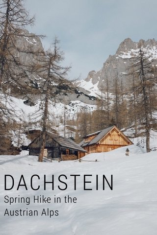 DACHSTEIN Spring Hike in the Austrian Alps