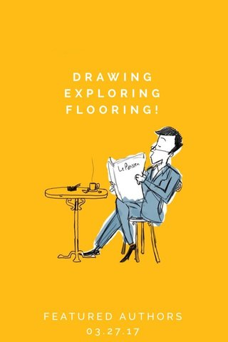 DRAWING EXPLORING FLOORING! FEATURED AUTHORS 03.27.17