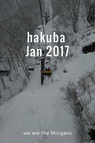 hakuba Jan 2017 we are the Morgans