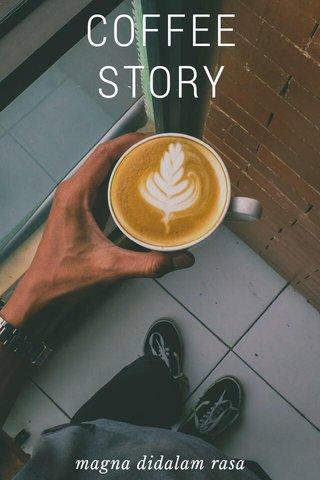 COFFEE STORY magna didalam rasa