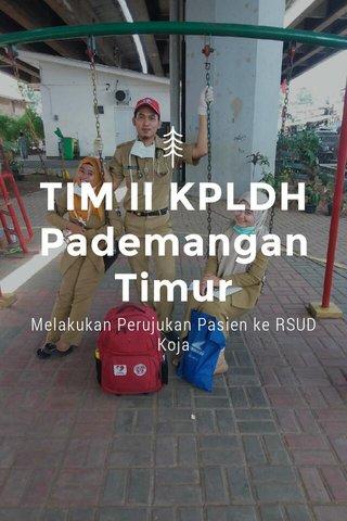 TIM II KPLDH Pademangan Timur Melakukan Perujukan Pasien ke RSUD Koja