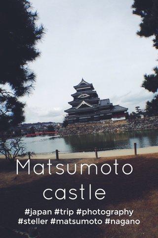 Matsumoto castle #japan #trip #photography #steller #matsumoto #nagano