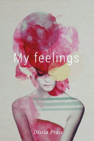 My feelings Distia Prass