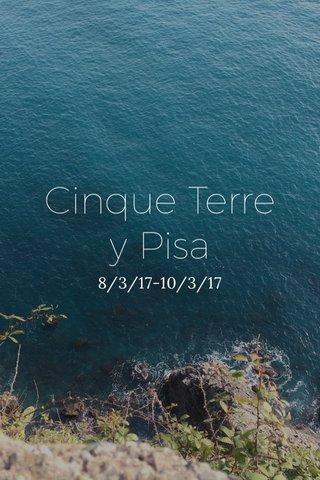 Cinque Terre y Pisa 8/3/17-10/3/17