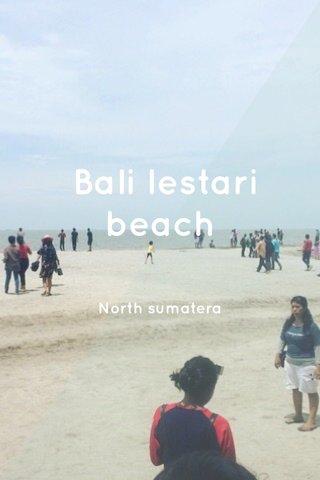 Bali lestari beach North sumatera