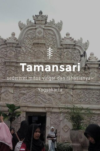 Tamansari sedereret mitos vulgar dan rahasianya~ Yogyakarta