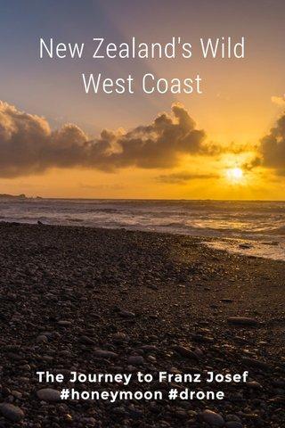 New Zealand's Wild West Coast The Journey to Franz Josef #honeymoon #drone