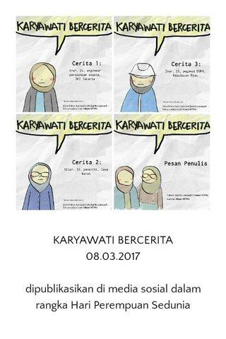 KARYAWATI BERCERITA 08.03.2017 dipublikasikan di media sosial dalam rangka Hari Perempuan Sedunia #stellerid #stellerindonesia #indonesia #perempuan #komik #comic #wanita #women #woman #girl #story #cerita #internationalwomensday