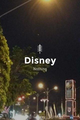 Disney Nothing