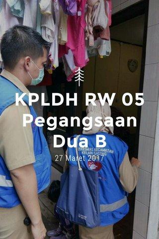 KPLDH RW 05 Pegangsaan Dua B 27 Maret 2017