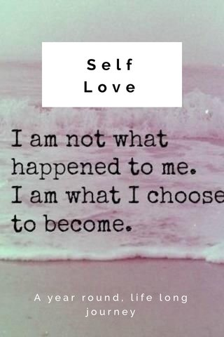 Self Love A year round, life long journey