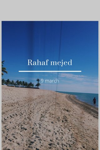 Rahaf mejed 9 march