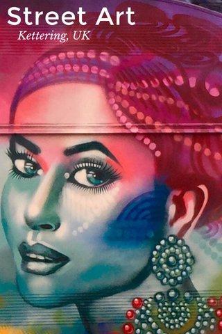 Street Art Kettering, UK