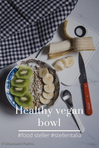 Healthy vegan bowl #food steller #stelleritalia
