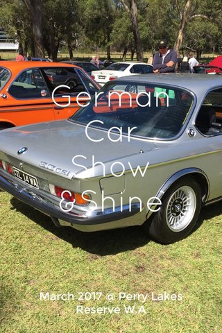 German Car Show &Shine March 2017 @ Perry Lakes Reserve W.A