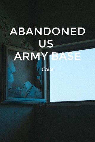 ABANDONED US ARMY BASE Crete