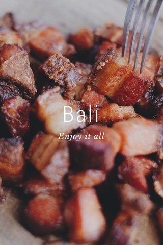 Bali Enjoy it all