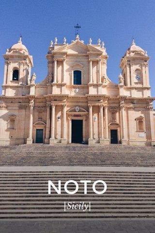 NOTO |Sicily|