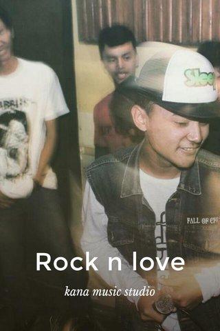 Rock n love kana music studio