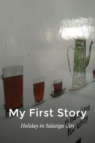 My First Story Holiday in Salatiga City