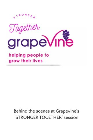 Behind the scenes at Grapevine's 'STRONGER TOGETHER' session