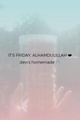 IT'S FRIDAY, ALHAMDULILLAH ❤ devi's homemade 🍴