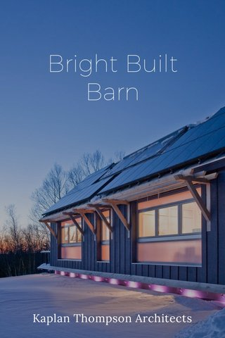 Bright Built Barn Kaplan Thompson Architects