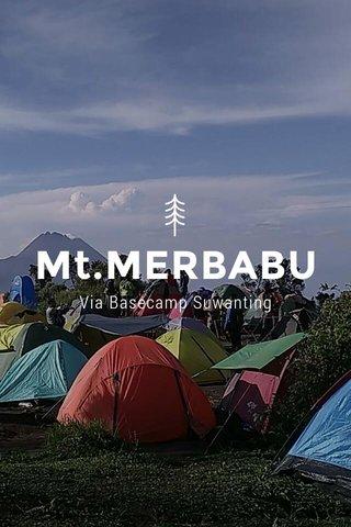 Mt.MERBABU Via Basecamp Suwanting