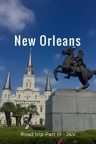 New Orleans Road trip Part III - J&V