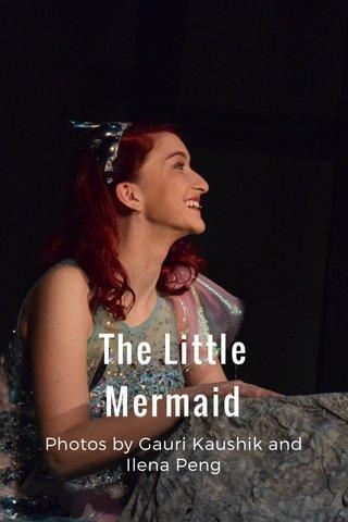The Little Mermaid Photos by Gauri Kaushik and Ilena Peng