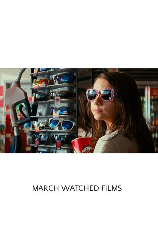MARCH WATCHED FILMS