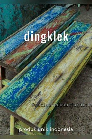 dingklek produk unik indonesia