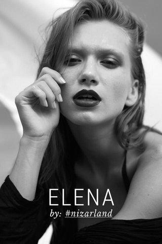 ELENA by: #nizarland