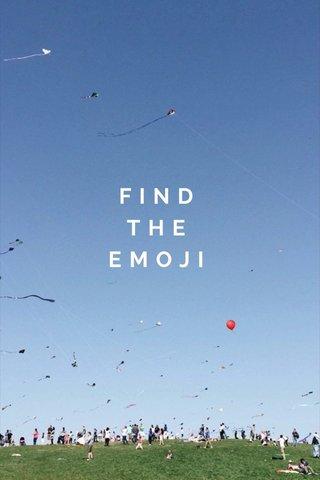 FIND THE EMOJI 🎈