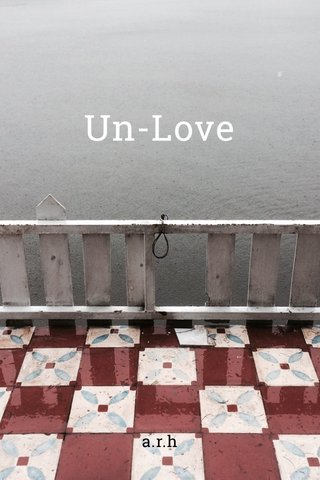 Un-Love a.r.h